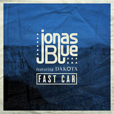 Song Of The Week Fast Car By Jonas Blue Patriot Press - Fast car 2016 song