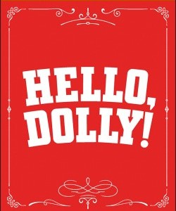 Patriot Productions Present: Hello, Dolly