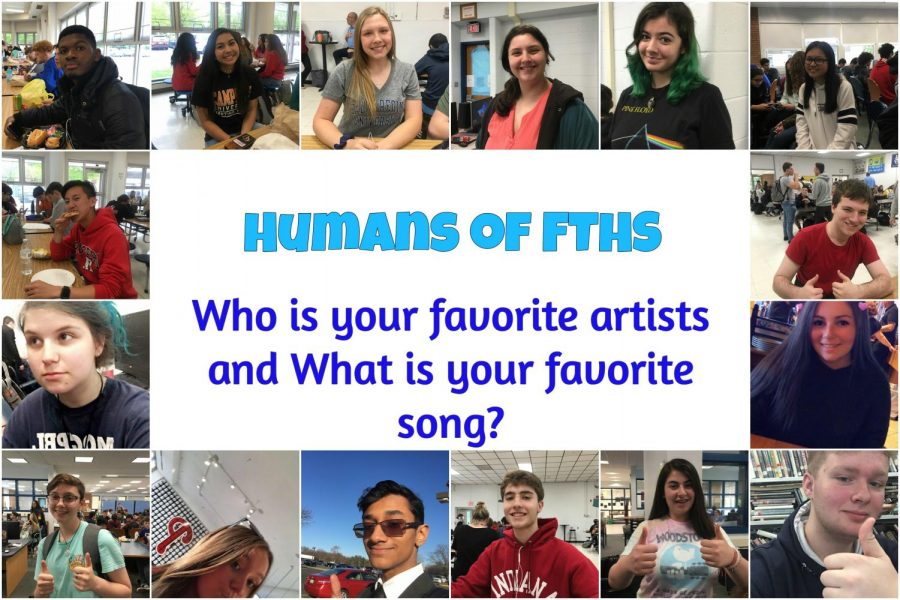 Humans of FTHS: Who are your favorite artists and What is your favorite song?